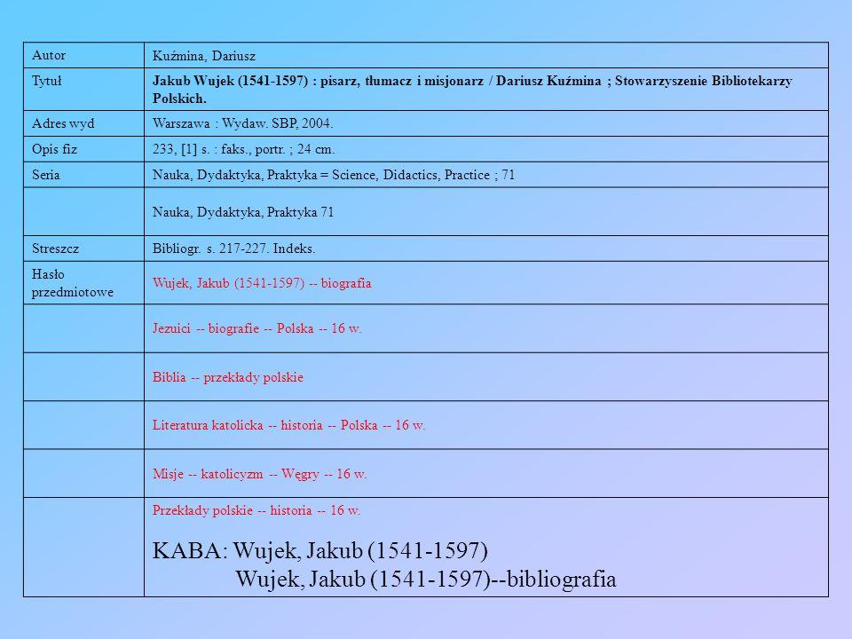 Wujek, Jakub (1541-1597)--bibliografia