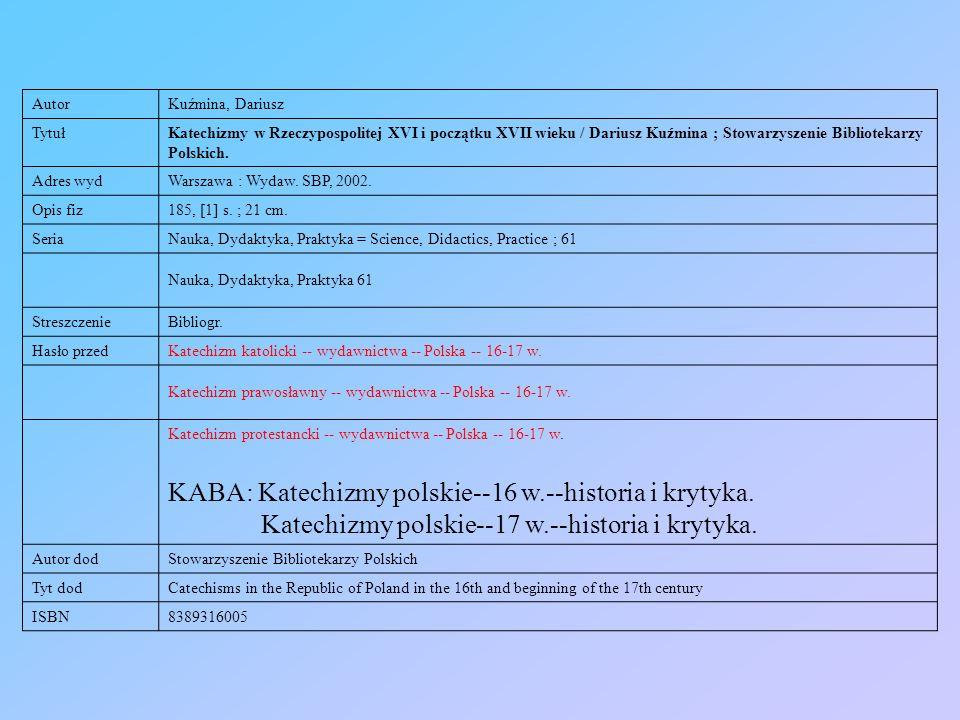 KABA: Katechizmy polskie--16 w.--historia i krytyka.