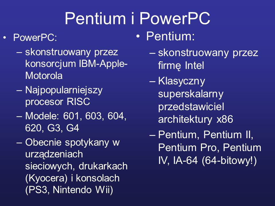 Pentium i PowerPC Pentium: skonstruowany przez firmę Intel