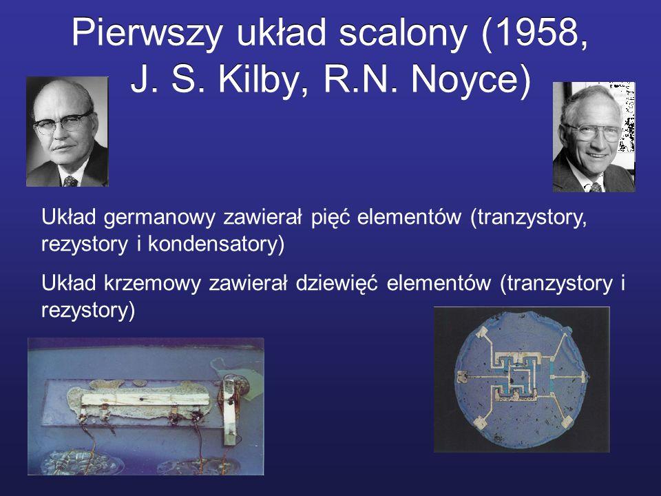 Pierwszy układ scalony (1958, J. S. Kilby, R.N. Noyce)