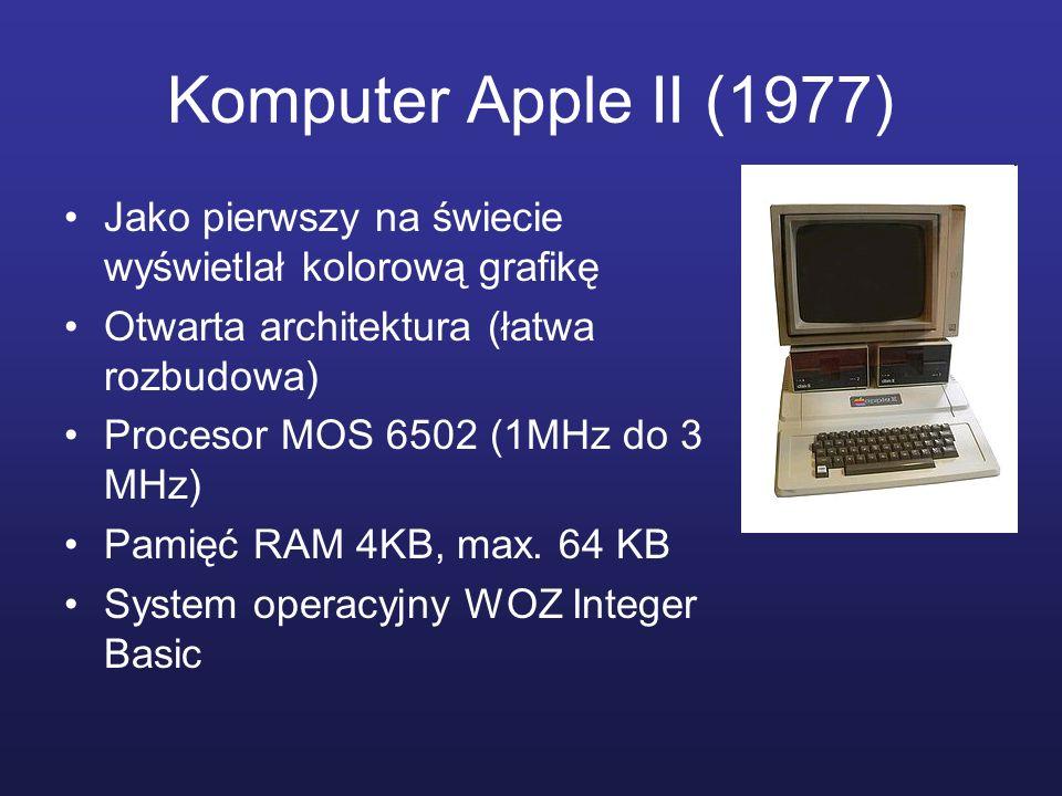 Komputer Apple II (1977) Jako pierwszy na świecie wyświetlał kolorową grafikę. Otwarta architektura (łatwa rozbudowa)