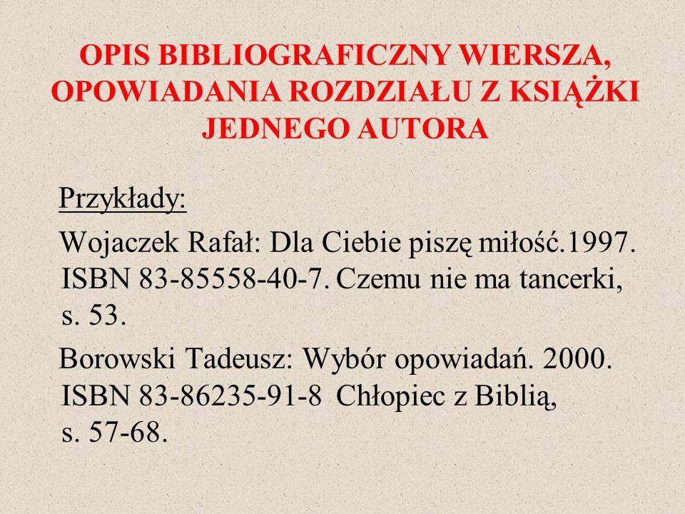 OPIS BIBLIOGRAFICZNY WIERSZA, OPOWIADANIA ROZDZIAŁU Z KSIĄŻKI JEDNEGO AUTORA