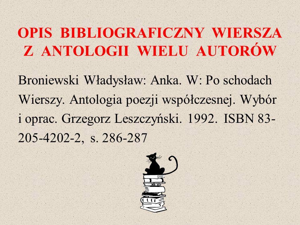 OPIS BIBLIOGRAFICZNY WIERSZA Z ANTOLOGII WIELU AUTORÓW
