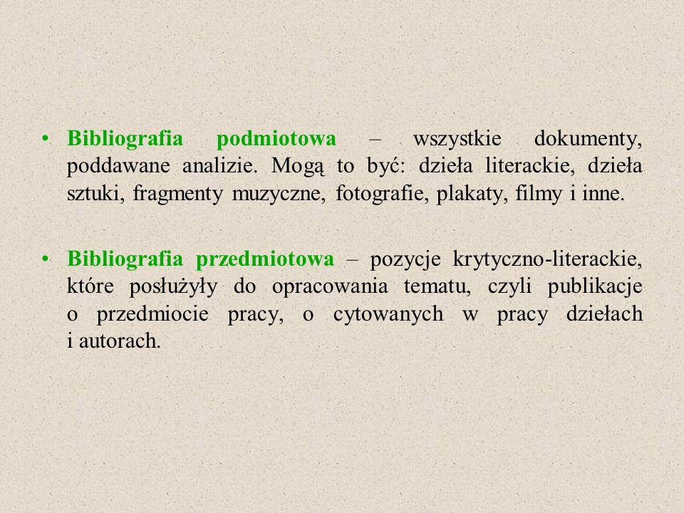 Bibliografia podmiotowa – wszystkie dokumenty, poddawane analizie