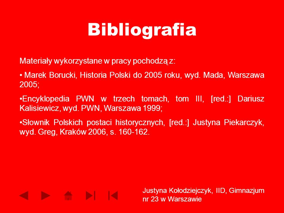 Bibliografia Materiały wykorzystane w pracy pochodzą z: