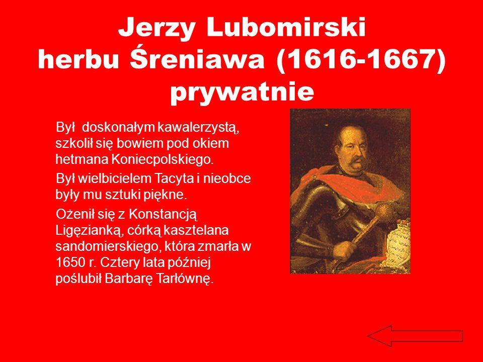 Jerzy Lubomirski herbu Śreniawa (1616-1667) prywatnie