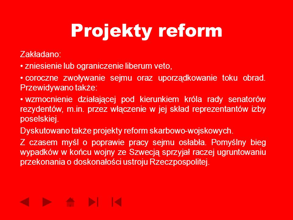 Projekty reform Zakładano: zniesienie lub ograniczenie liberum veto,