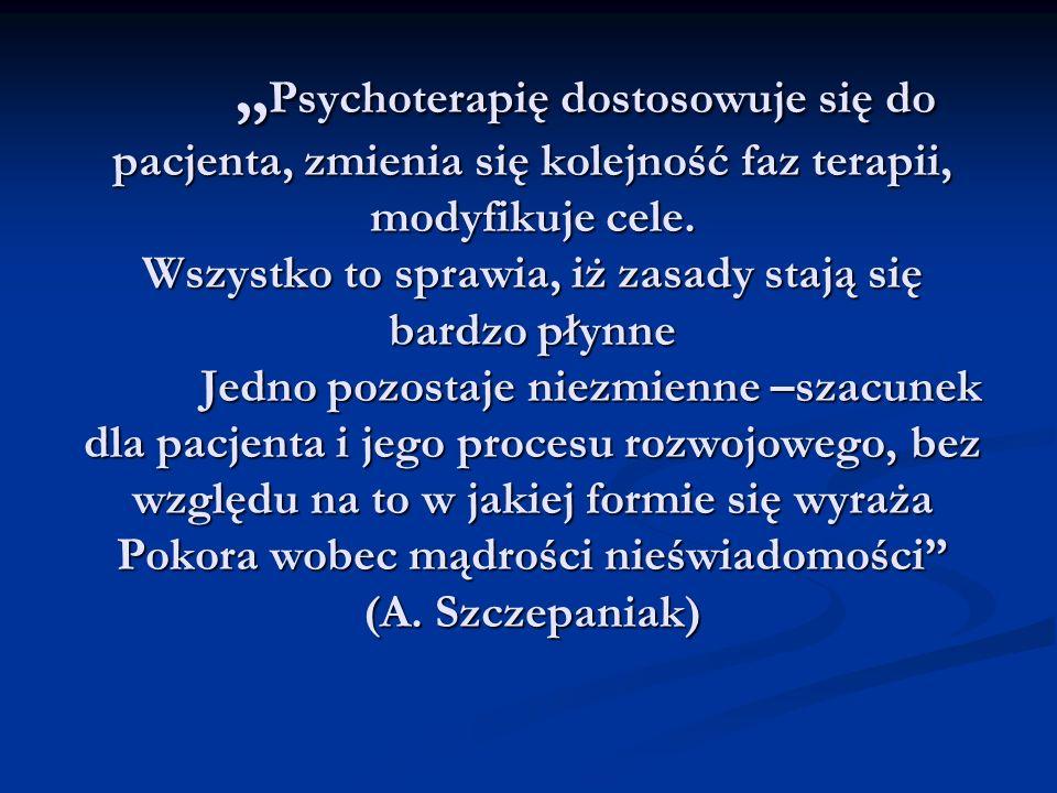 """""""Psychoterapię dostosowuje się do pacjenta, zmienia się kolejność faz terapii, modyfikuje cele."""