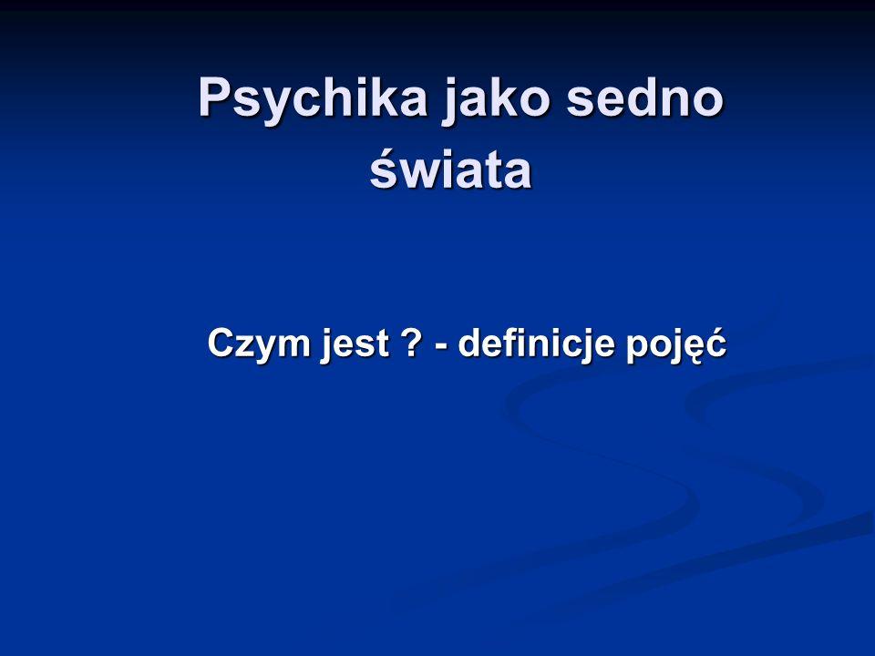 Psychika jako sedno świata
