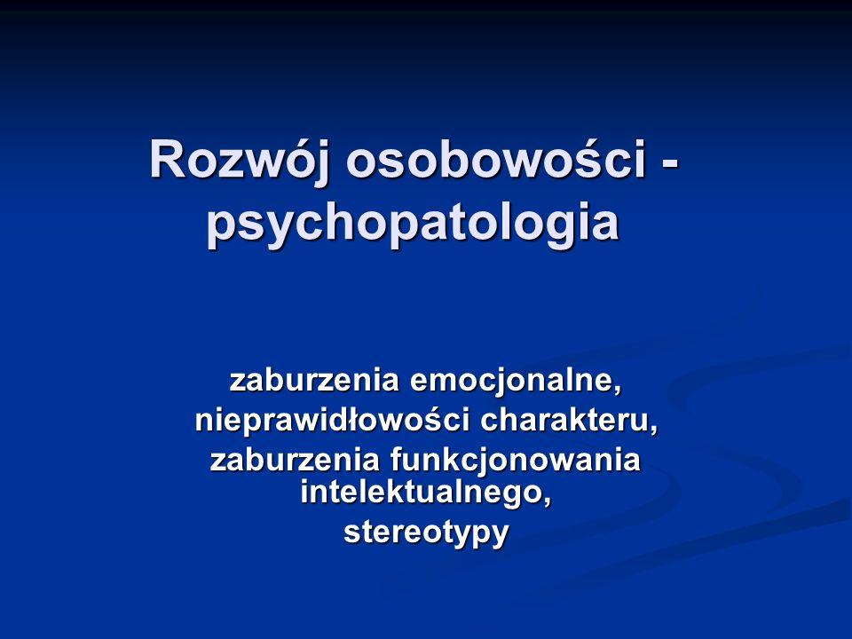 Rozwój osobowości - psychopatologia