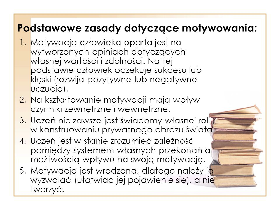 Podstawowe zasady dotyczące motywowania:
