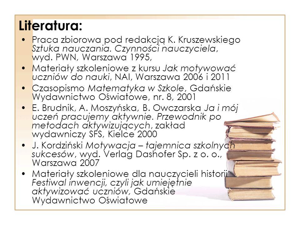Literatura: Praca zbiorowa pod redakcją K. Kruszewskiego Sztuka nauczania. Czynności nauczyciela, wyd. PWN, Warszawa 1995,