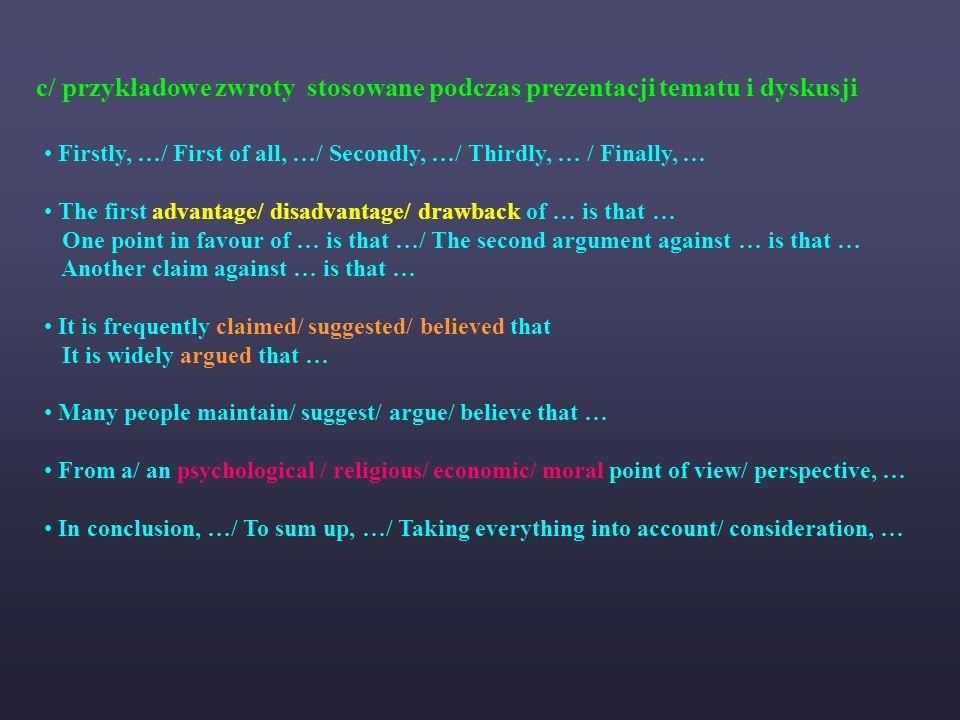 c/ przykładowe zwroty stosowane podczas prezentacji tematu i dyskusji