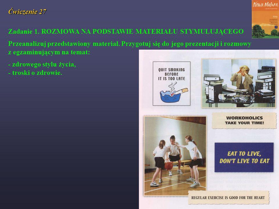 Ćwiczenie 27 Zadanie 1. ROZMOWA NA PODSTAWIE MATERIAŁU STYMULUJĄCEGO.