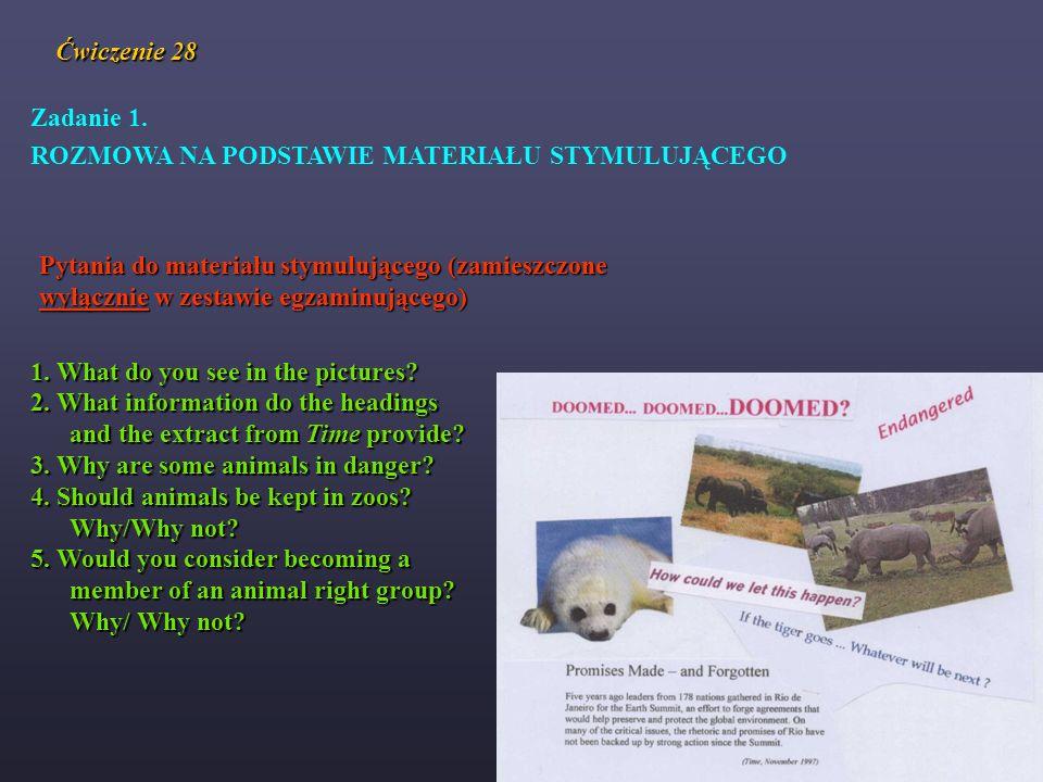 Ćwiczenie 28 Zadanie 1. ROZMOWA NA PODSTAWIE MATERIAŁU STYMULUJĄCEGO. Pytania do materiału stymulującego (zamieszczone.