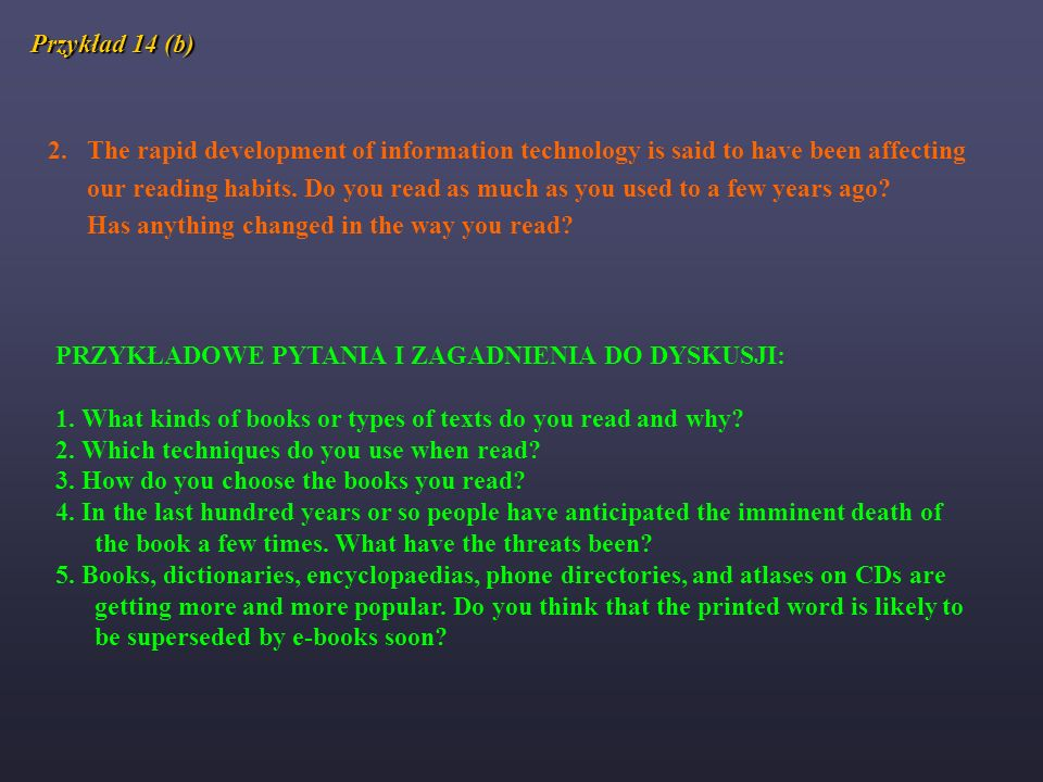 Przykład 14 (b) 2. The rapid development of information technology is said to have been affecting.