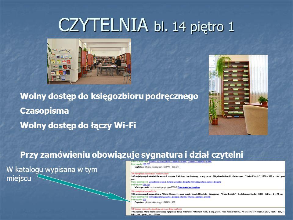 CZYTELNIA bl. 14 piętro 1 Wolny dostęp do księgozbioru podręcznego