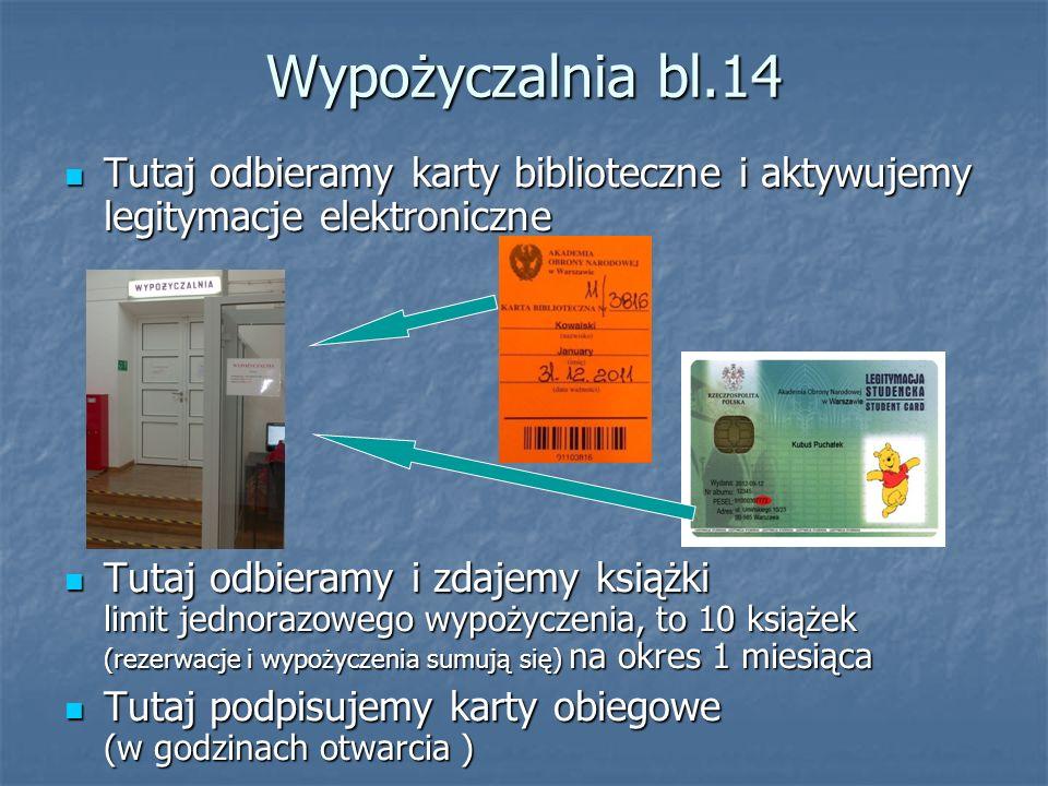 Wypożyczalnia bl.14 Tutaj odbieramy karty biblioteczne i aktywujemy legitymacje elektroniczne.