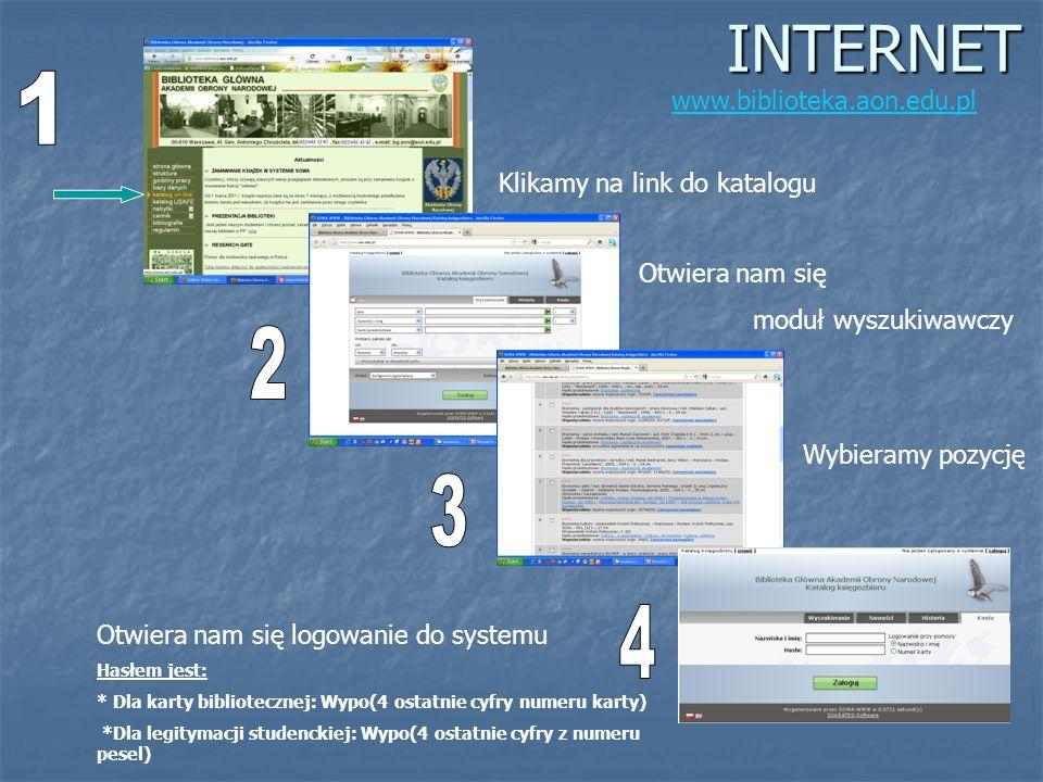 INTERNET 1 2 3 4 www.biblioteka.aon.edu.pl Klikamy na link do katalogu
