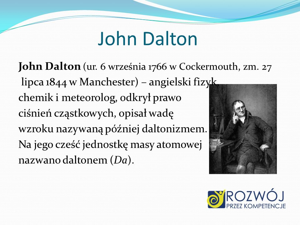 John Dalton John Dalton (ur. 6 września 1766 w Cockermouth, zm. 27