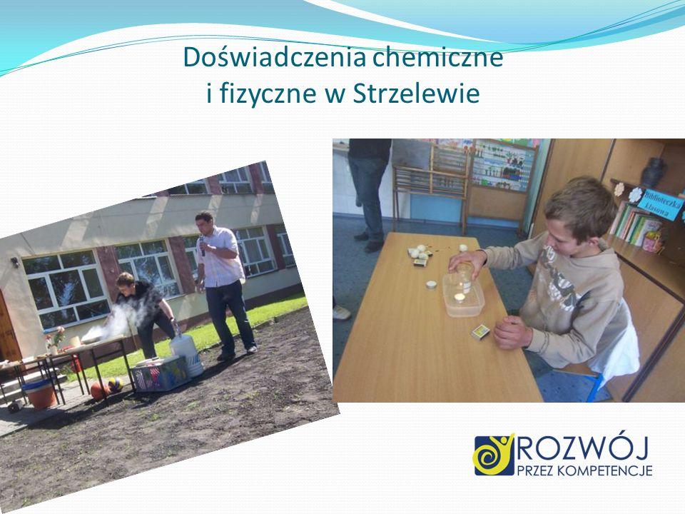 Doświadczenia chemiczne i fizyczne w Strzelewie