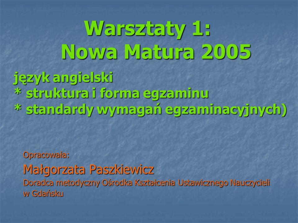 Warsztaty 1: Nowa Matura 2005 język angielski