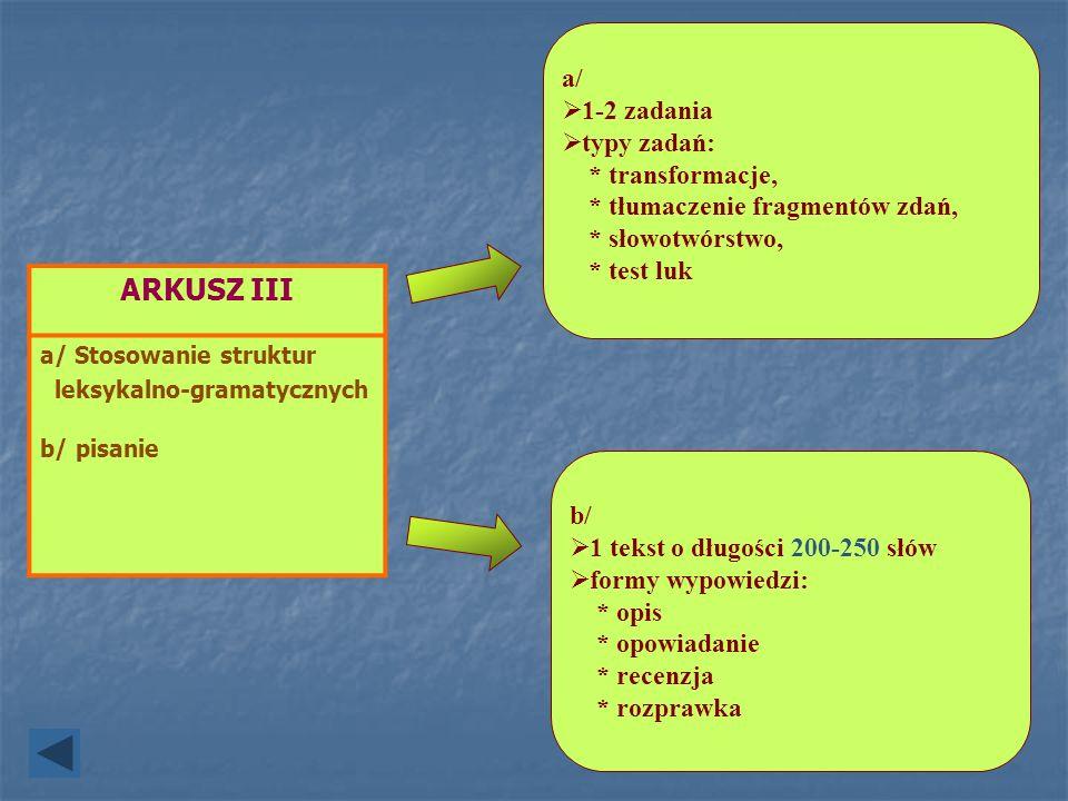 ARKUSZ III a/ 1-2 zadania typy zadań: * transformacje,