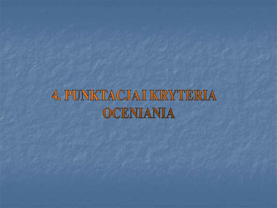 4. PUNKTACJA I KRYTERIA OCENIANIA
