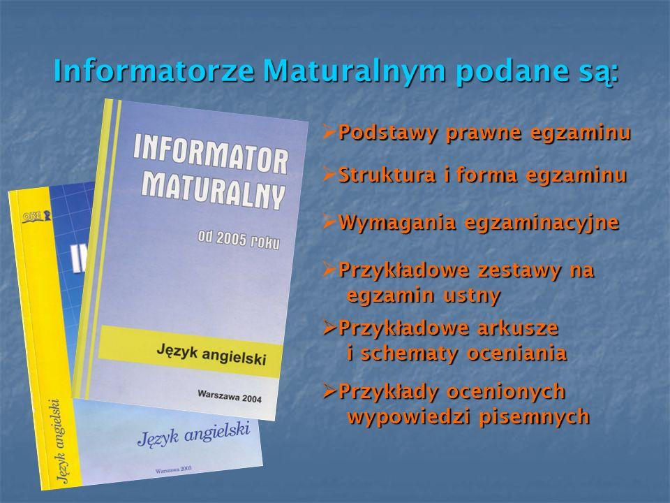 Informatorze Maturalnym podane są: