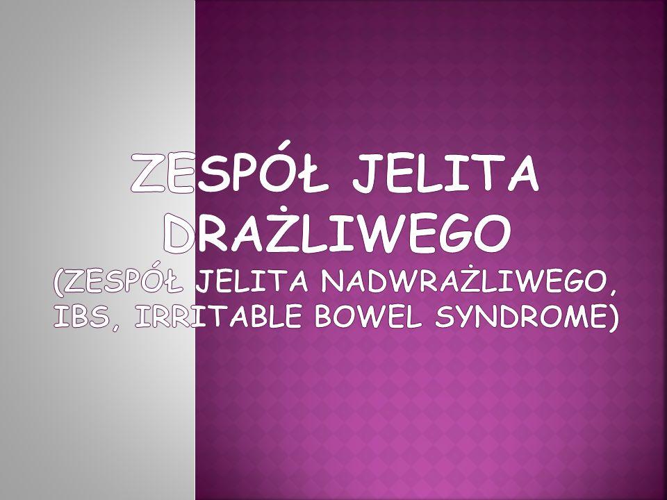 Zespół jelita drażliwego (zespół jelita nadwrażliwego, IBS, irritable bowel syndrome)
