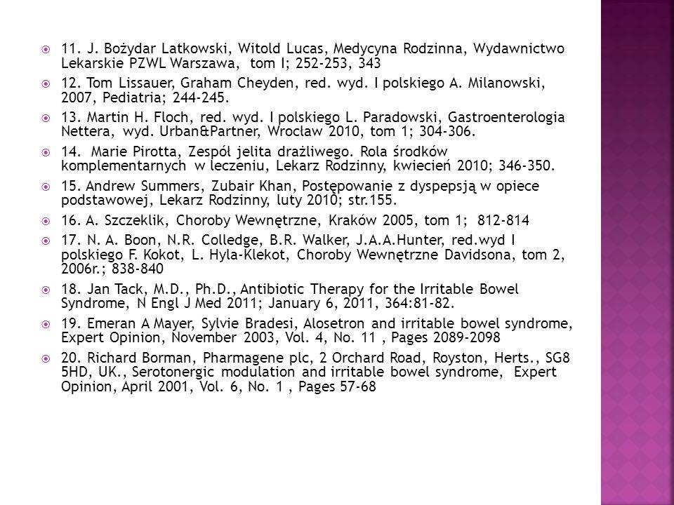 11. J. Bożydar Latkowski, Witold Lucas, Medycyna Rodzinna, Wydawnictwo Lekarskie PZWL Warszawa, tom I; 252-253, 343