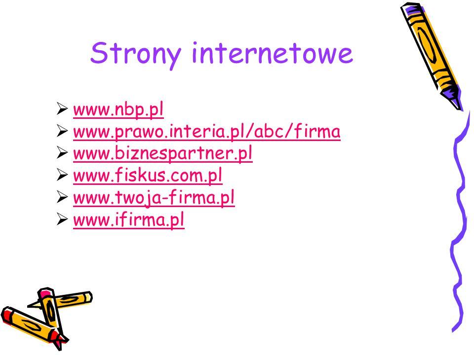 Strony internetowe www.nbp.pl www.prawo.interia.pl/abc/firma