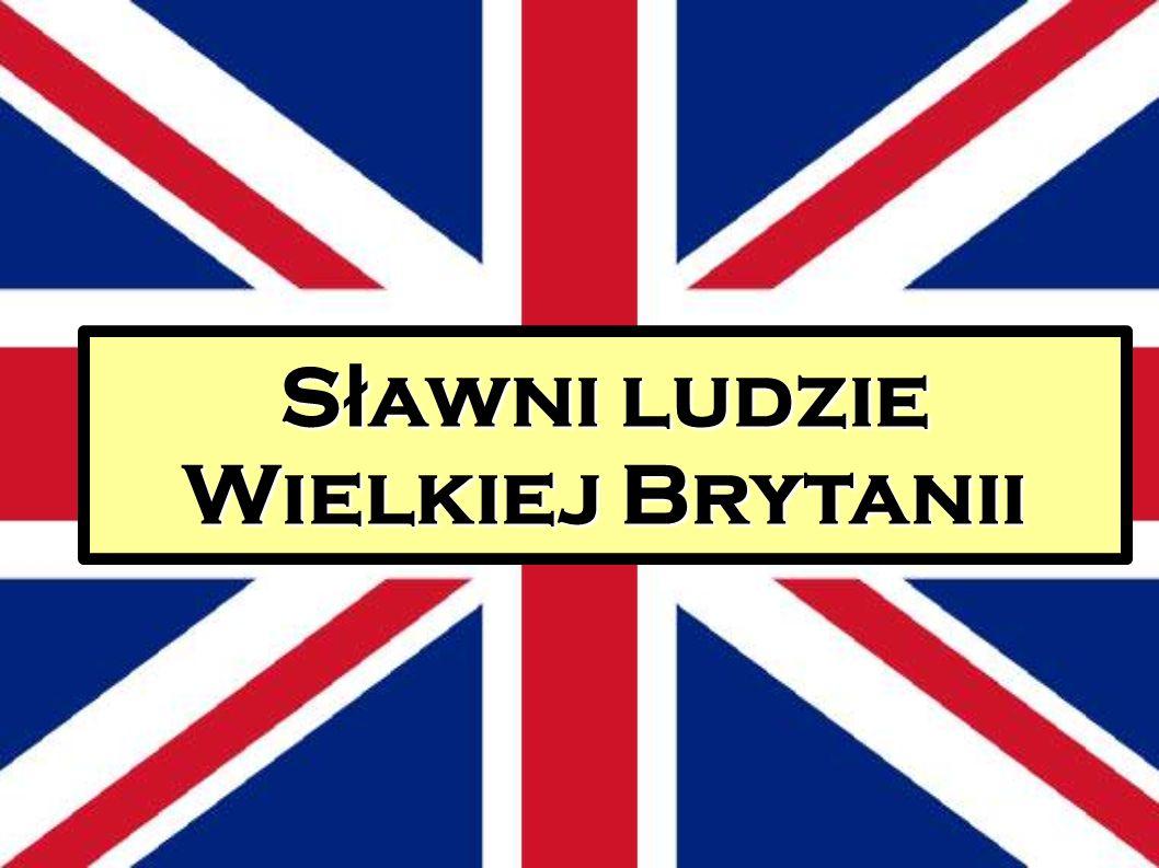 Sławni ludzie Wielkiej Brytanii