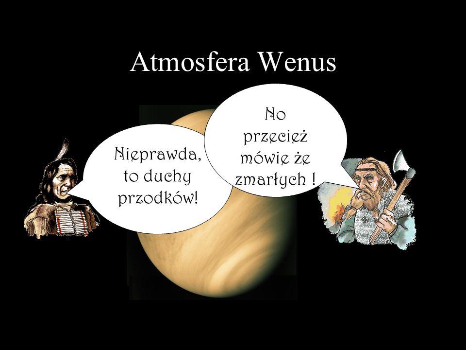 Atmosfera Wenus No przecież mówie że zmarłych !
