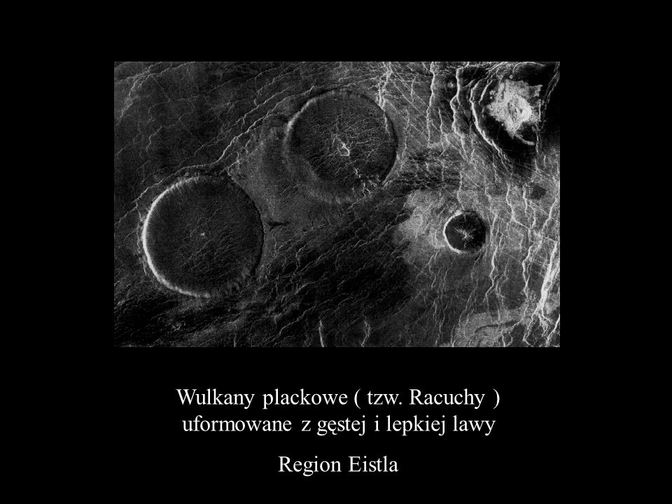 Wulkany plackowe ( tzw. Racuchy ) uformowane z gęstej i lepkiej lawy