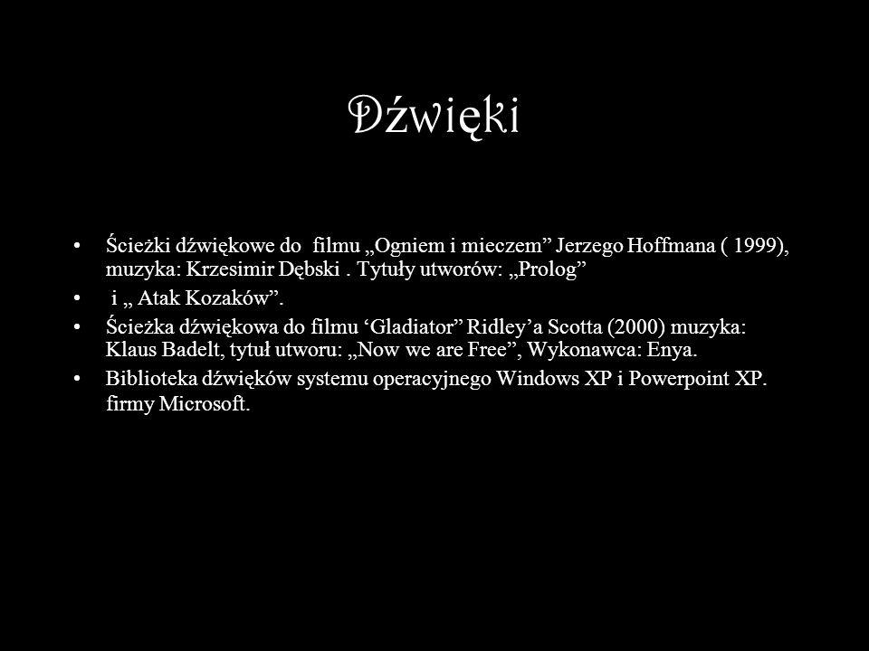 """Dźwięki Ścieżki dźwiękowe do filmu """"Ogniem i mieczem Jerzego Hoffmana ( 1999), muzyka: Krzesimir Dębski . Tytuły utworów: """"Prolog"""