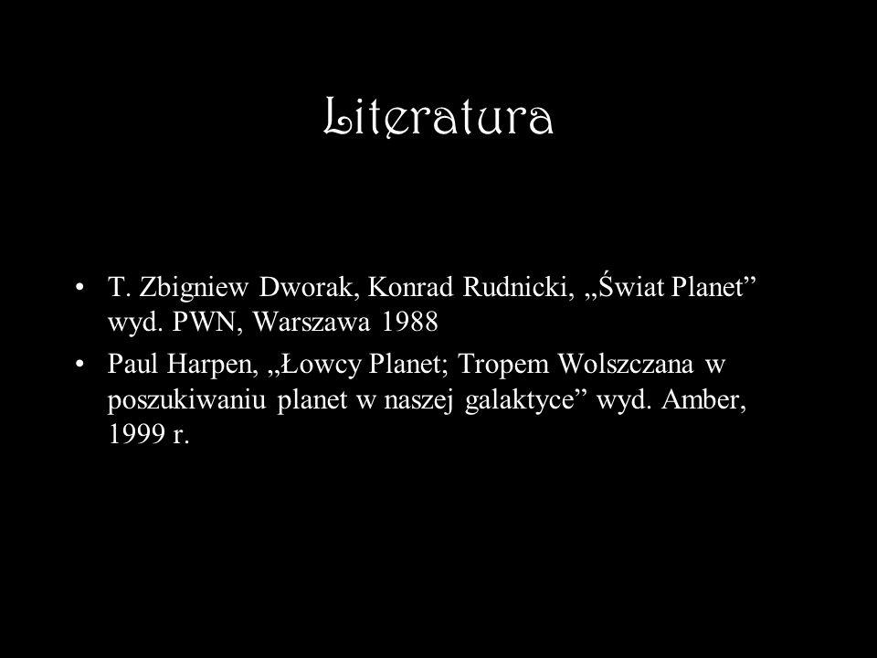 """Literatura T. Zbigniew Dworak, Konrad Rudnicki, """"Świat Planet wyd. PWN, Warszawa 1988."""