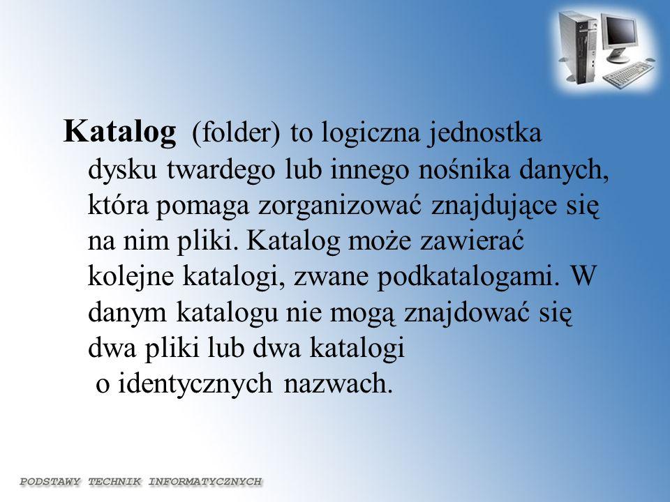 Katalog (folder) to logiczna jednostka dysku twardego lub innego nośnika danych, która pomaga zorganizować znajdujące się na nim pliki.