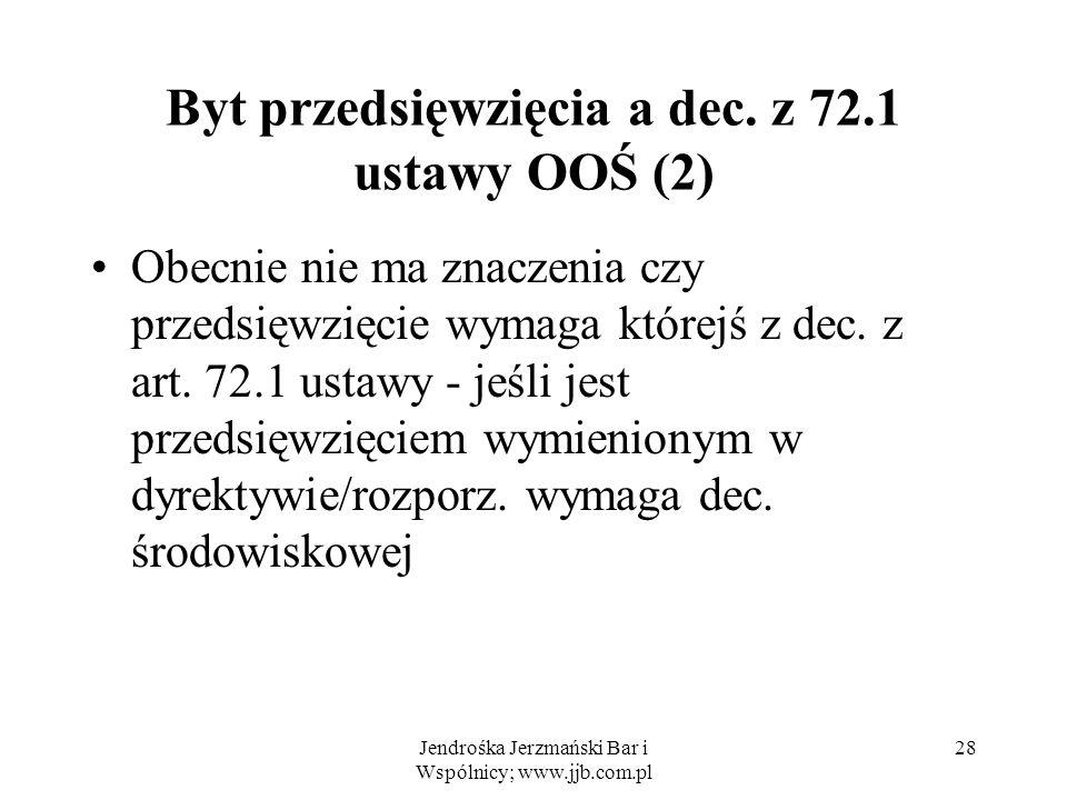Byt przedsięwzięcia a dec. z 72.1 ustawy OOŚ (2)