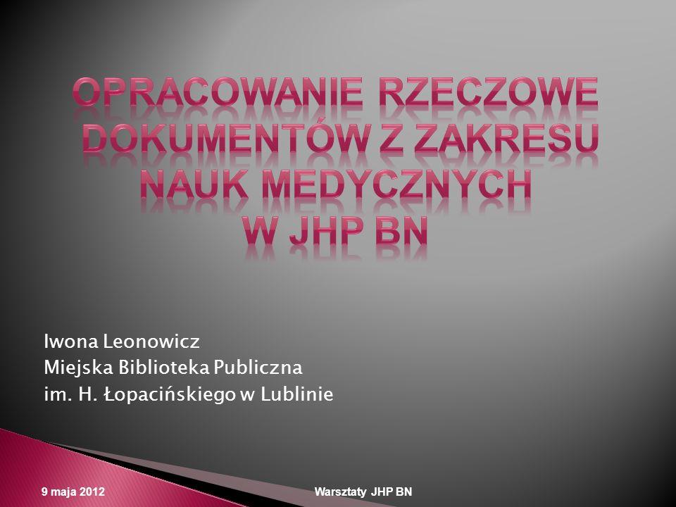Opracowanie rzeczowe dokumentów z zakresu nauk medycznych w jhp BN