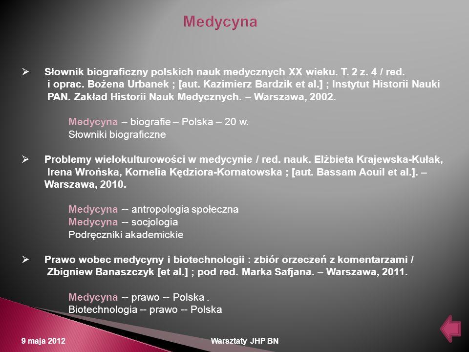 Medycyna Słownik biograficzny polskich nauk medycznych XX wieku. T. 2 z. 4 / red.