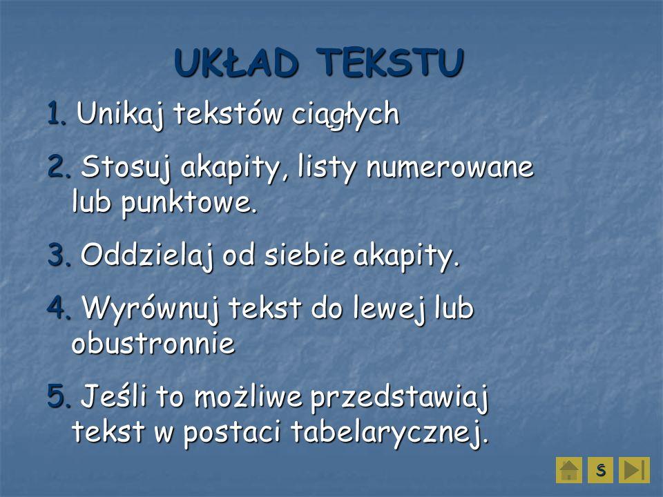 UKŁAD TEKSTU 1. Unikaj tekstów ciągłych