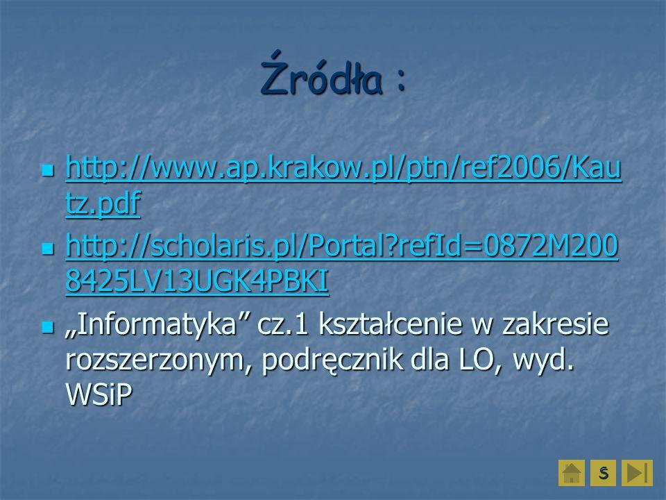 Źródła : http://www.ap.krakow.pl/ptn/ref2006/Kautz.pdf