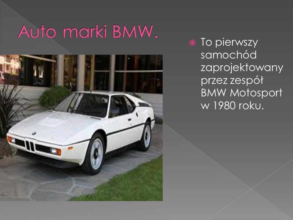 Auto marki BMW. To pierwszy samochód zaprojektowany przez zespół BMW Motosport w 1980 roku.