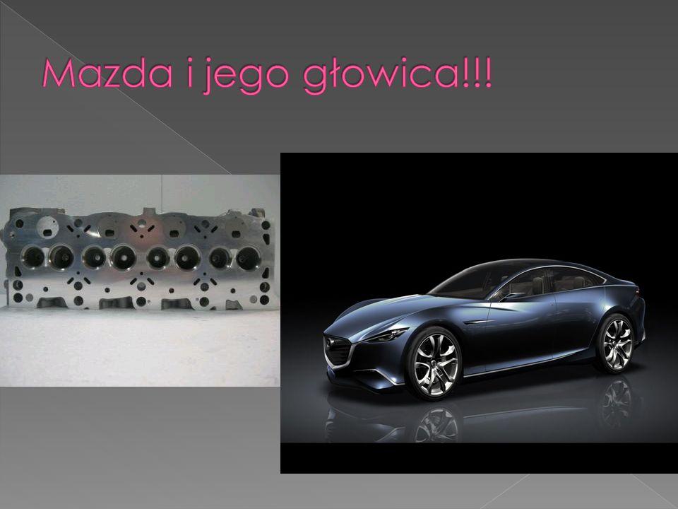 Mazda i jego głowica!!!