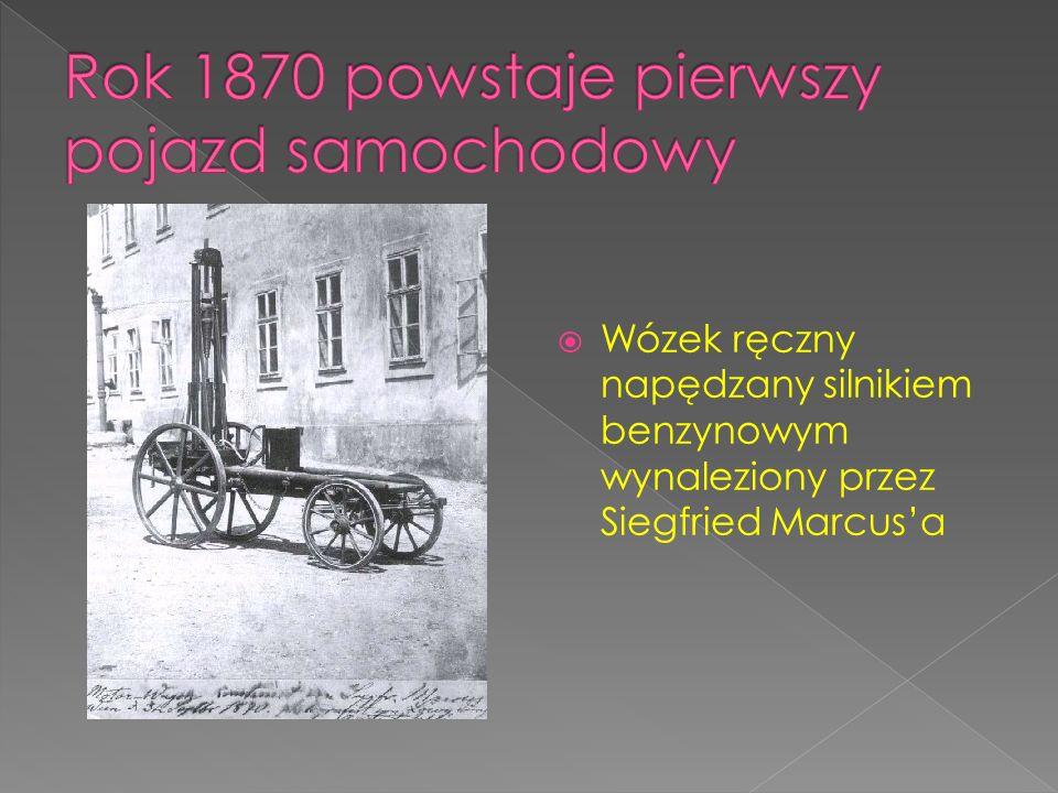 Rok 1870 powstaje pierwszy pojazd samochodowy