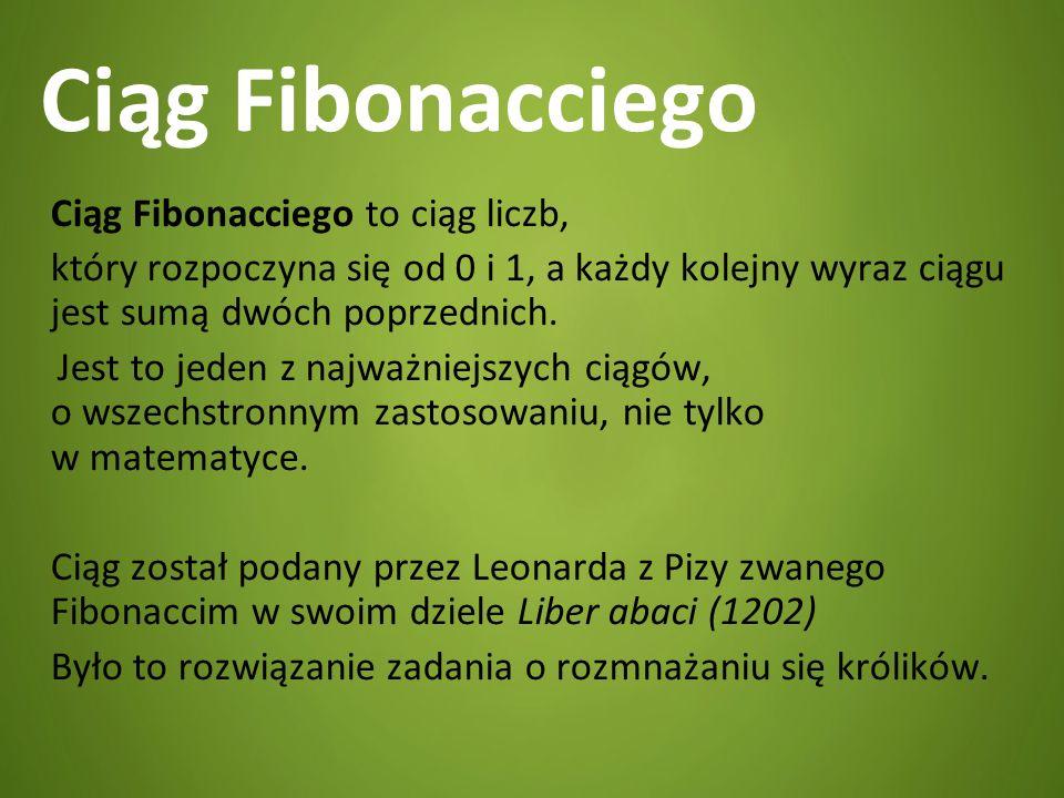 Ciąg Fibonacciego Ciąg Fibonacciego to ciąg liczb,