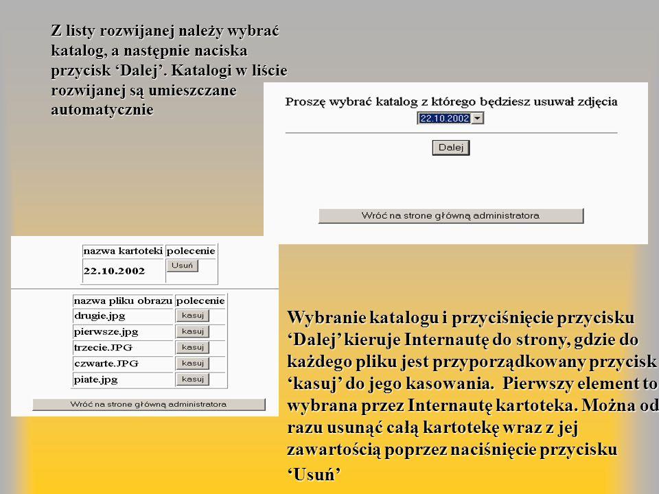 Z listy rozwijanej należy wybrać katalog, a następnie naciska przycisk 'Dalej'. Katalogi w liście rozwijanej są umieszczane automatycznie