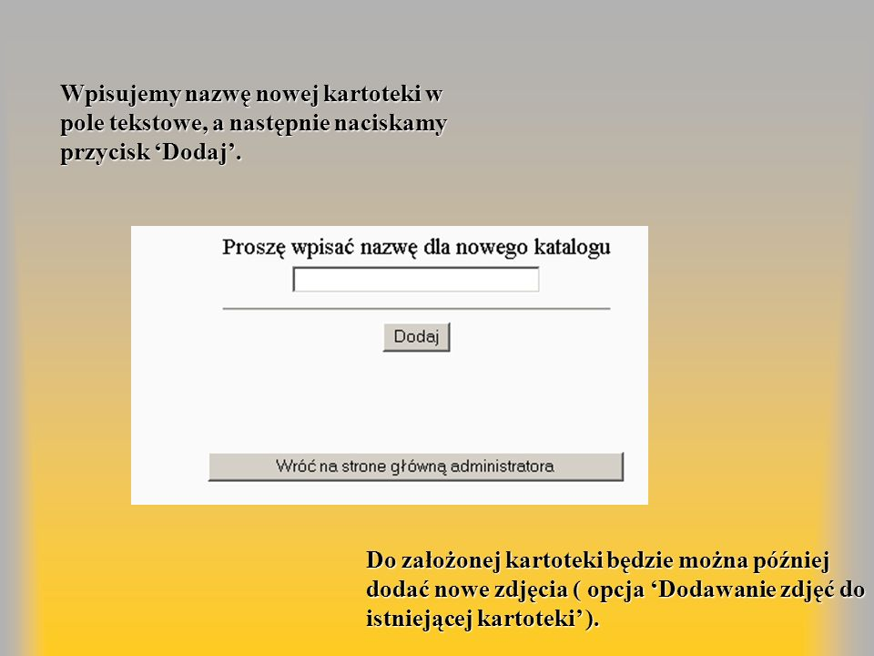 Wpisujemy nazwę nowej kartoteki w pole tekstowe, a następnie naciskamy przycisk 'Dodaj'.