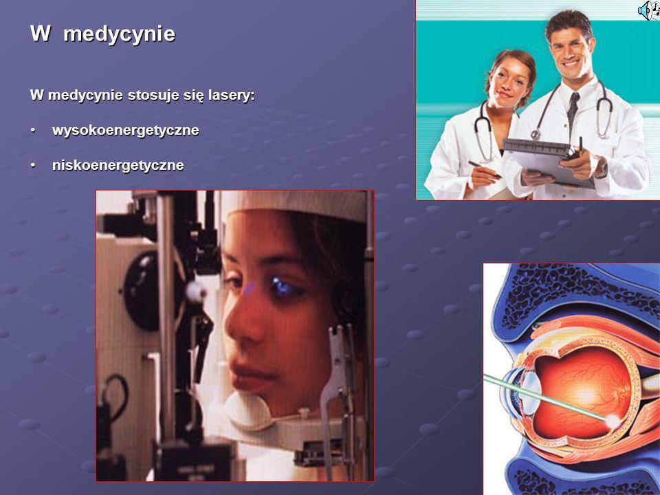 W medycynie wysokoenergetyczne niskoenergetyczne